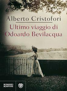 """""""Ultimo viaggio di Odoardo Bevilacqua"""": un'occasione per conoscere uno scrittore di vaglia"""