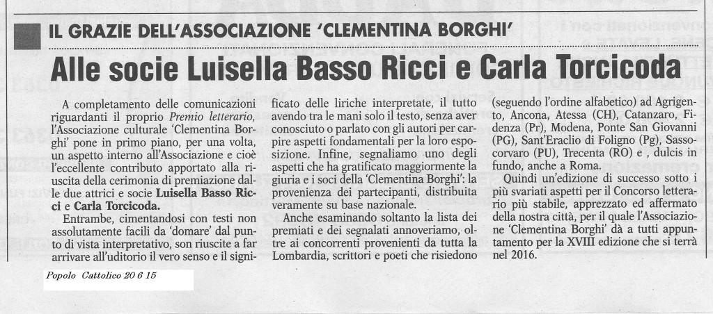 Un grazie particolare a Luisella Basso Ricci e Carla Torcicoda